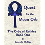 Quest for the Moon Orb (Orbs of Rathira) ~ Laura Jo Phillips