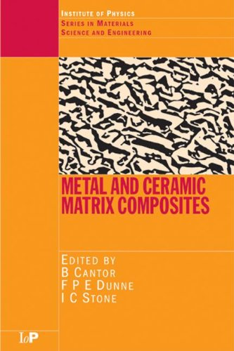 Metal And Ceramic Matrix Composites (Series In Material Science And Engineering)