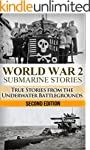 World War 2 Submarine Stories: True S...