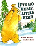 Martin Waddell Let's Go Home, Little Bear