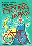 Cycling Japan: A Personal Guide to Exploring Japan by Bicycle