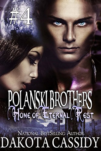 Dakota Cassidy - Polanksi Brothers: Home of Eternal Rest-- Part 4 (A Humorous Paranormal Romance) A hot, alpha male detective. A feisty vampire. A murder or two. A sexy, naughty adventure.
