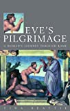 img - for Eve's Pilgrimage: A Woman's Quest for the City of God book / textbook / text book