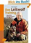 Das Leitwolf-Training: Sprachfrei kom...