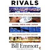 Rivals: How the power struggle between China, India and Japan will shape our next decadeby Bill Emmott