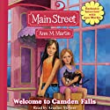 Welcome to Camden Falls: Main Street, Book 1 (       UNABRIDGED) by Ann M. Martin Narrated by Ariadne Meyers