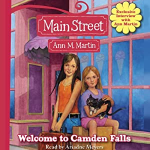 Welcome to Camden Falls: Main Street, Book 1 | [Ann M. Martin]