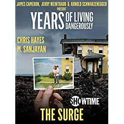 """Years of Living Dangerously - Showtime Series: Episode 3 """"The Surge"""""""