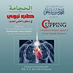 Cupping: A Prophetical Medicine Appears in Its New Scientific Perspective (Arabic Edition) | Mohammad Amin Sheikho,A. K. John Alias Al-Dayrani
