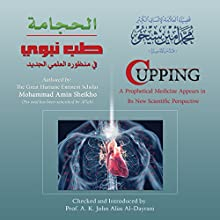 Cupping: A Prophetical Medicine Appears in Its New Scientific Perspective (Arabic Edition) | Livre audio Auteur(s) : Mohammad Amin Sheikho, A. K. John Alias Al-Dayrani Narrateur(s) : Muwafaq al-Ahmed, Ahmed Alias Al-Dayrani
