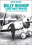 Billy Bishop VC Lone Wolf Hunter: The...