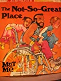 img - for The Not So Great Place (Mr. T. and Me) book / textbook / text book