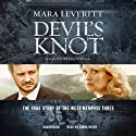 Devil's Knot: The True Story of the West Memphis Three Audiobook by Mara Leveritt Narrated by Lorna Raver