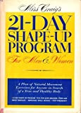 img - for Miss Craig's 21-Day Shape-Up Program for Men and Women: A Plan of Natural Movement Exercises for Anyone in Search of a Trim and Healthy Body book / textbook / text book