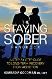 img - for The Staying Sober Handbook: A Step-By-Step Guide To Long-Term Recovery From Addiction book / textbook / text book