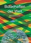 Botschaften der Welt - Berlin Embassies