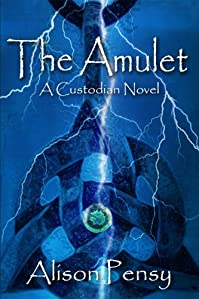 The Amulet: A Faedra Bennett Custodian Novel by Alison Pensy ebook deal