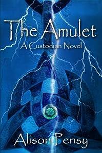 The Amulet: A Faedra Bennett Custodian Novel by Alison Pensy ebook deal