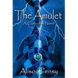 The Amulet: A Faedra Bennett Custodian Novel ~ Alison Pensy