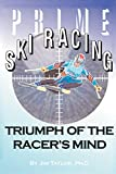 Prime Ski Racing: Triumph of the Racer's Mind