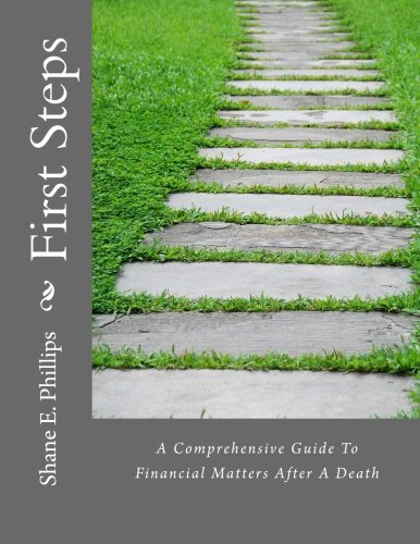 First Steps: A Comprehensive Guide To Financial Matters After A Death