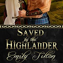 Saved by the Highlander (       UNABRIDGED) by Emily Tilton Narrated by Peter B. Brooke