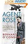 Agent Rose: The True Spy Story of Eil...