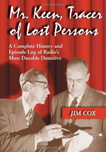 Mr. Keen, Tracer Of Lost Persons: A Complete History And Episode Log Of Radio'S Most Durable Detective front-952807