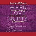 When Love Hurts: A Woman's Guide to Understanding Abuse in Relationships   Jill Cory,Karen McAndless-Davis