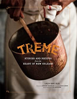 Treme: Stories and Recipes from the Heart of New Orleans