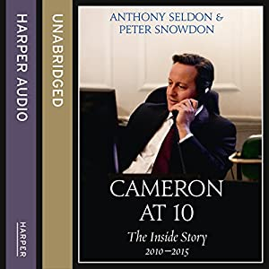 Cameron at 10: The Inside Story 2010 - 2015 Audiobook