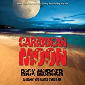 Caribbean Moon: A Manny Williams Thriller, Book 1 | Rick Murcer