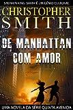 De Manhattan, Com Amor (Uma Novela Da Série Quinta Avenida) (Portuguese Edition)