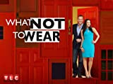 What Not to Wear: Alexandra
