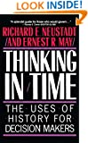 Thinking in Time: The Uses of History for Decision-Makers