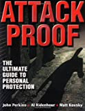 Attack Proof: the Ultimate Guide to Personal Protection (0736003517) by Perkins, John