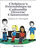 img - for Children's Friendships In Culturally Diverse Classrooms (World of Childhood and Adolescence) by Deegan, James G. (1996) Paperback book / textbook / text book