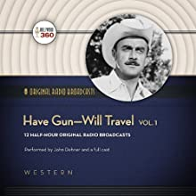 Have Gun - Will Travel, Volume 1  by Hollywood 360 Narrated by John Dehner, a full cast