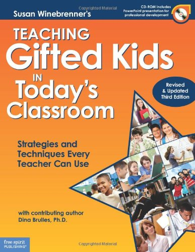Teaching Gifted Kids in Today's Classroom: Strategies and Techniques Every Teacher Can Use (Revised & Updated Third Edition) (Book & CD ROM)