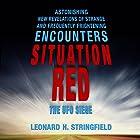 Situation Red: The UFO Siege Hörbuch von Leonard H. Stringfield Gesprochen von: Pete Ferrand