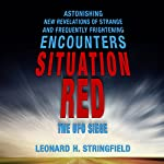 Situation Red: The UFO Siege | Leonard H. Stringfield