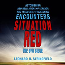 Situation Red: The UFO Siege Audiobook by Leonard H. Stringfield Narrated by Pete Ferrand
