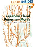 Japanese Floral Patterns and Motifs (Dover Pictorial Archive)