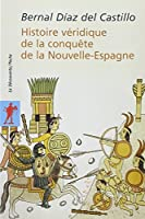 Histoire véridique de la conquête de la Nouvelle-Espagne