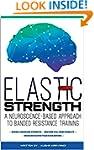 Elastic Strength: A Neuroscience-Base...