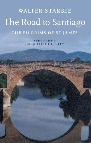 The Road to Santiago: Pilgrims of St. James (John Murray Travel Classics)