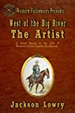 img - for West of the Big River: The Artist book / textbook / text book