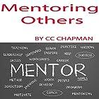 Mentoring Others Hörbuch von CC Chapman Gesprochen von: CC Chapman