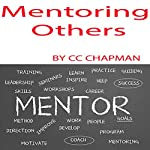 Mentoring Others | CC Chapman