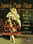 Spanish Piano Music: 24 Works by de F...